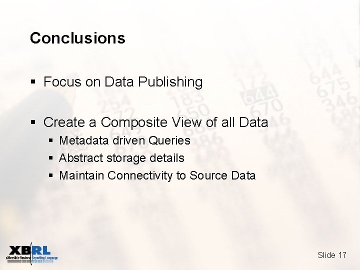 Conclusions § Focus on Data Publishing § Create a Composite View of all Data