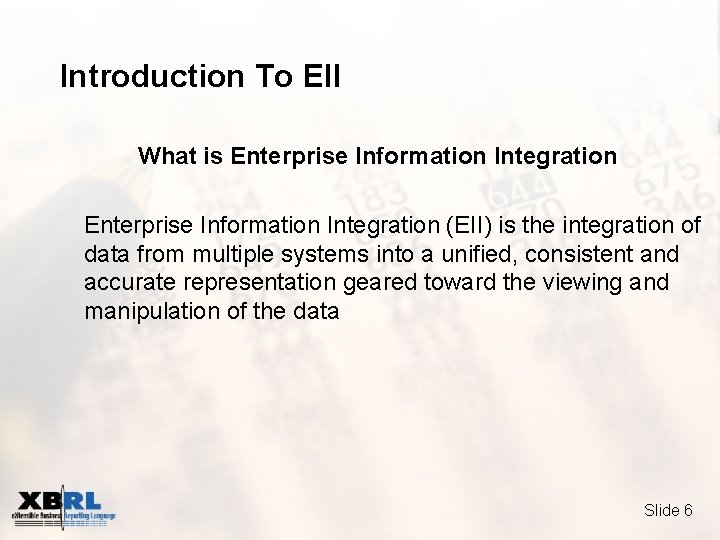 Introduction To EII What is Enterprise Information Integration (EII) is the integration of data