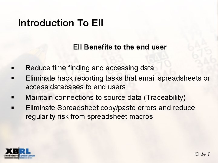 Introduction To EII Benefits to the end user § § Reduce time finding and