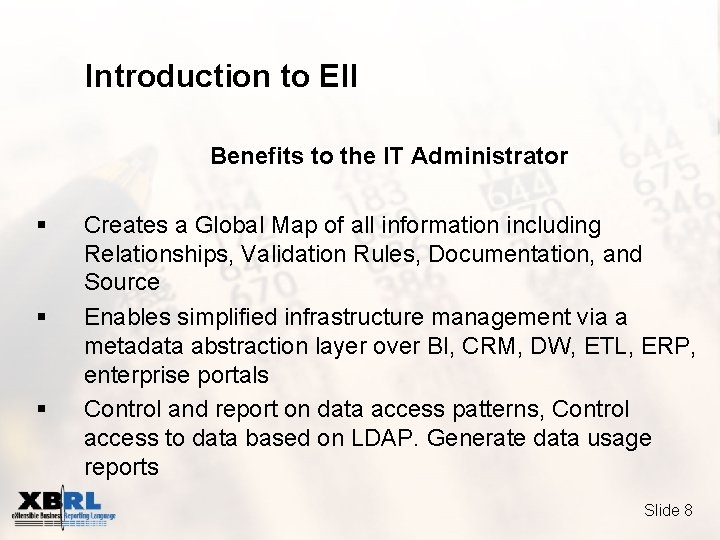 Introduction to EII Benefits to the IT Administrator § § § Creates a Global