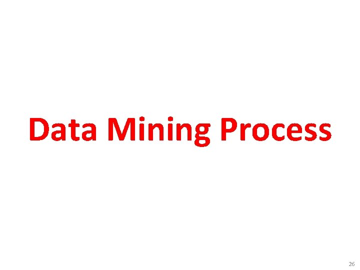 Data Mining Process 26