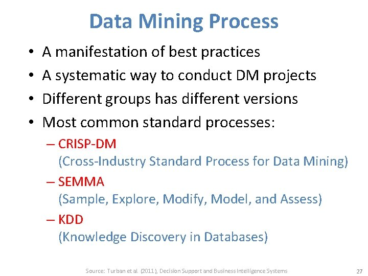 Data Mining Process • • A manifestation of best practices A systematic way to