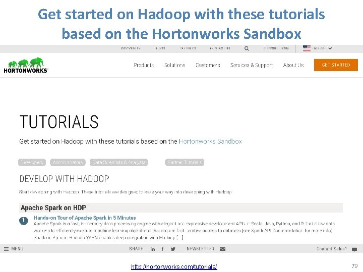 Get started on Hadoop with these tutorials based on the Hortonworks Sandbox http: //hortonworks.