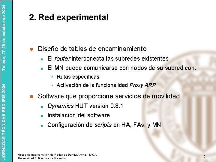 Toledo, 27 -29 de octubre de 2004 2. Red experimental l Diseño de tablas