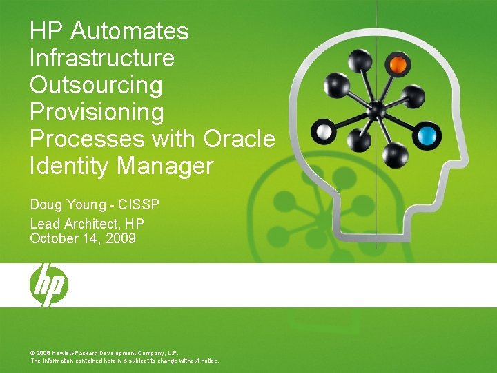 HP Automates Infrastructure Outsourcing Provisioning Processes with Oracle Identity Manager Doug Young - CISSP