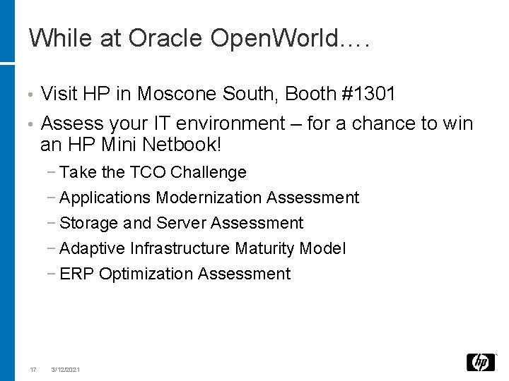 While at Oracle Open. World…. • Visit HP in Moscone South, Booth #1301 •