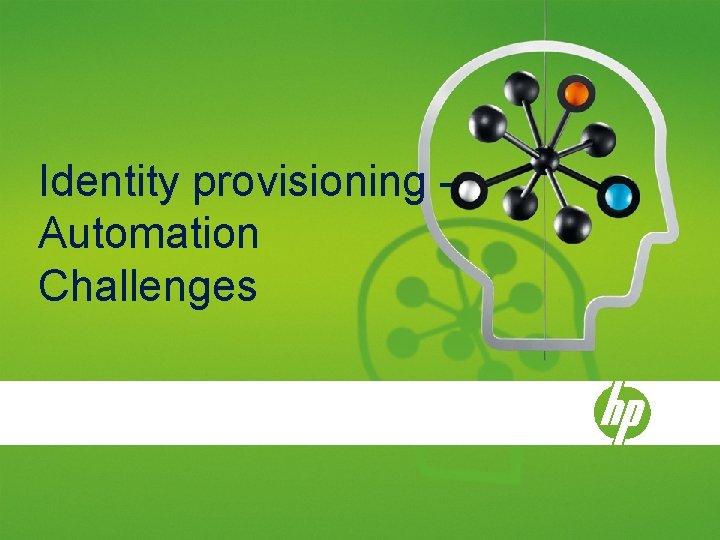 Identity provisioning Automation Challenges