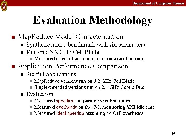 Department of Computer Science Evaluation Methodology n Map. Reduce Model Characterization n n Synthetic