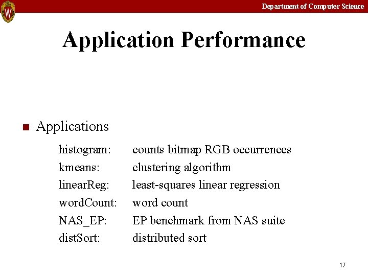Department of Computer Science Application Performance n Applications histogram: kmeans: linear. Reg: word. Count: