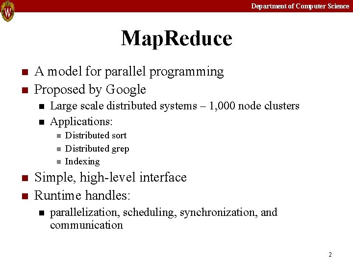 Department of Computer Science Map. Reduce n n A model for parallel programming Proposed