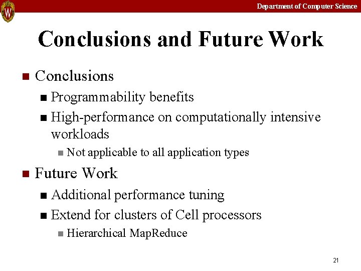 Department of Computer Science Conclusions and Future Work n Conclusions Programmability benefits n High-performance