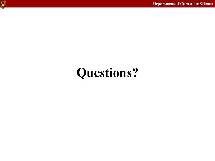 Department of Computer Science Questions?