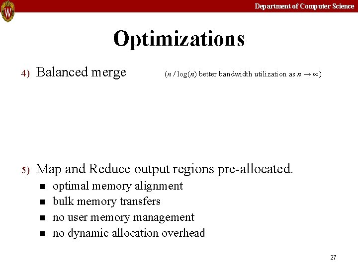 Department of Computer Science Optimizations 4) Balanced merge 5) Map and Reduce output regions
