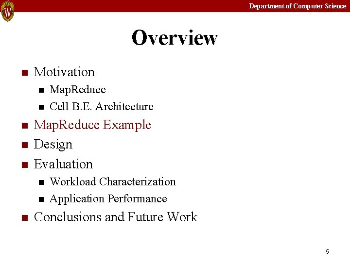 Department of Computer Science Overview n Motivation n n Map. Reduce Example Design Evaluation
