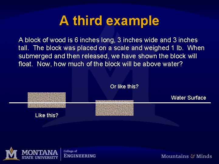 A third example A block of wood is 6 inches long, 3 inches wide