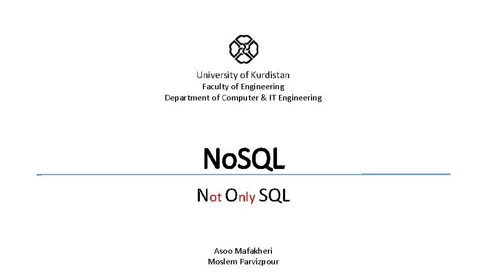 University of Kurdistan Faculty of Engineering Department of Computer & IT Engineering No. SQL