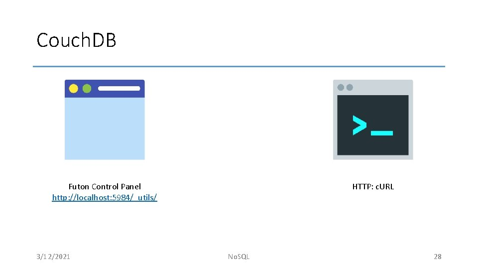Couch. DB Futon Control Panel http: //localhost: 5984/_utils/ 3/12/2021 HTTP: c. URL No. SQL
