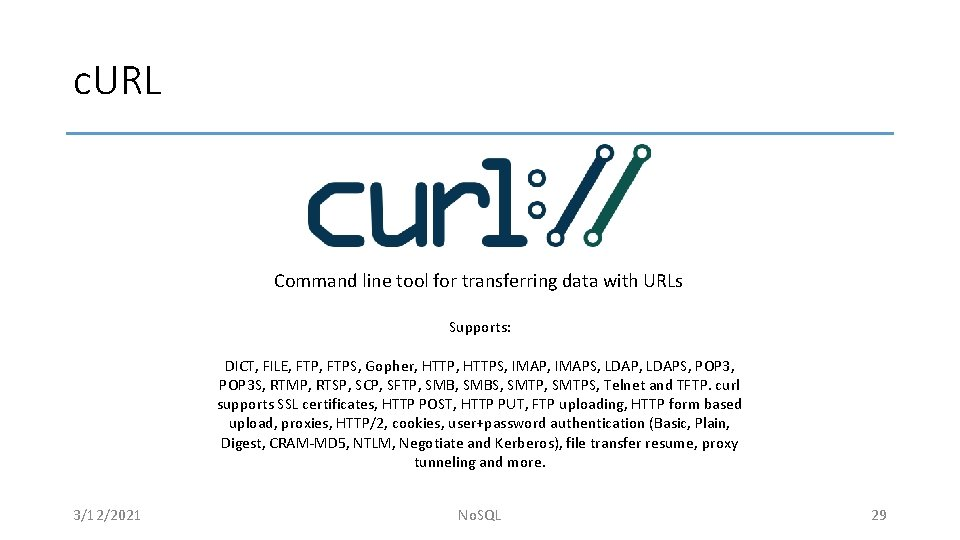 c. URL Command line tool for transferring data with URLs Supports: DICT, FILE, FTPS,