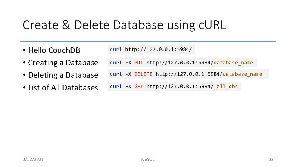 Create & Delete Database using c. URL • Hello Couch. DB • Creating a