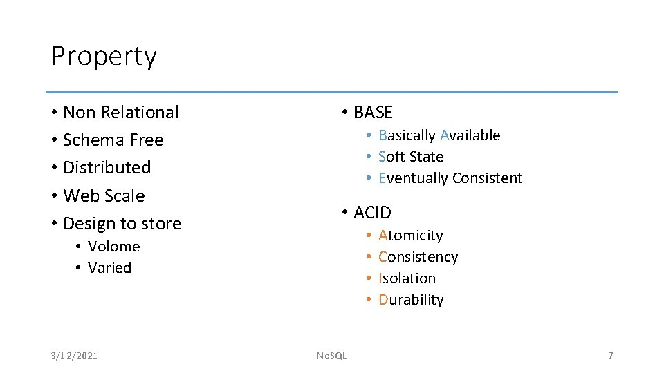Property • Non Relational • Schema Free • Distributed • Web Scale • Design