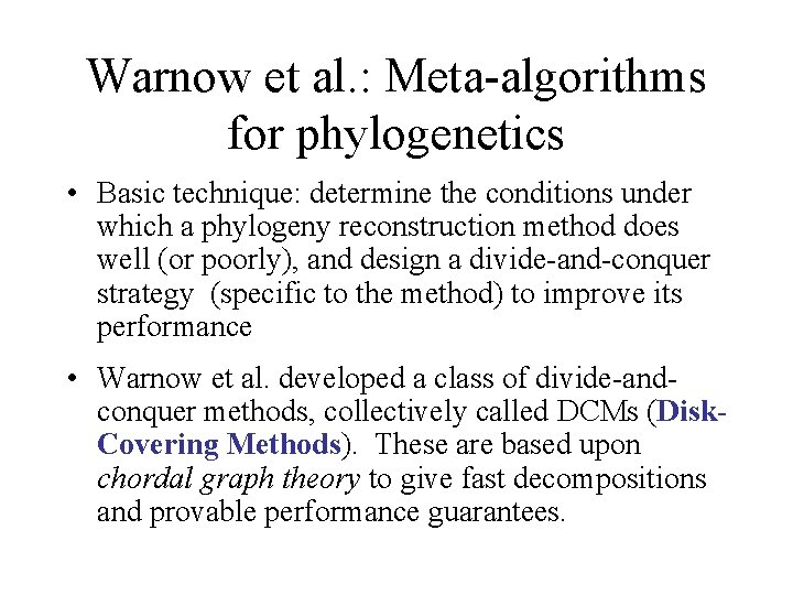 Warnow et al. : Meta-algorithms for phylogenetics • Basic technique: determine the conditions under