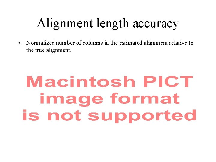 Alignment length accuracy • Normalized number of columns in the estimated alignment relative to