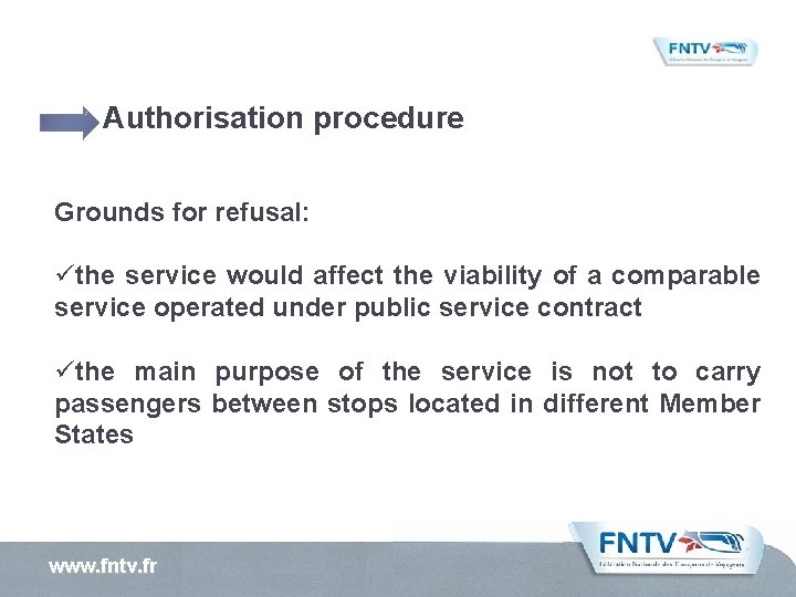 Authorisation procedure Grounds for refusal: üthe service would affect the viability of a
