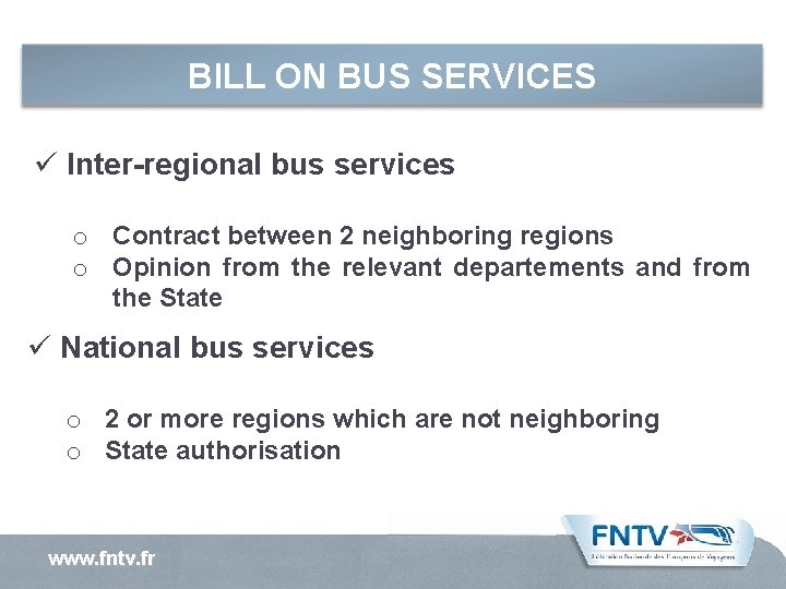 BILL ON BUS SERVICES ü Inter-regional bus services o Contract between 2 neighboring regions