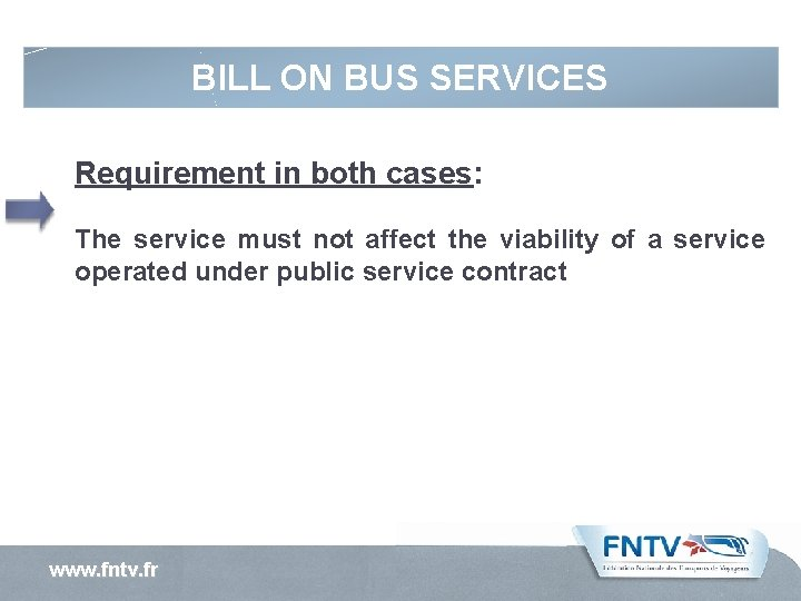 BILL ON BUS SERVICES Requirement in both cases: The service must not affect the