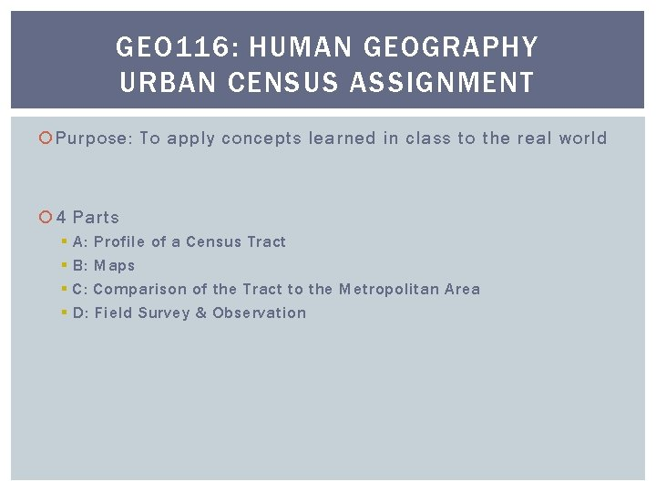 GEO 116: HUMAN GEOGRAPHY URBAN CENSUS ASSIGNMENT Purpose: To apply concepts learned in class
