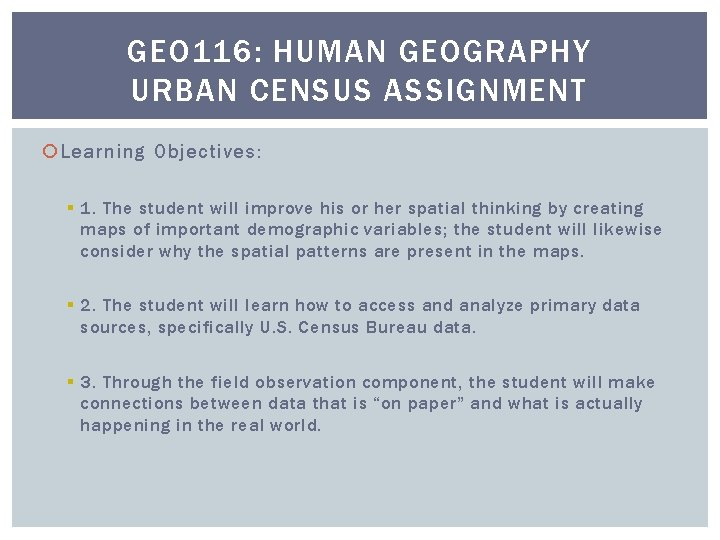 GEO 116: HUMAN GEOGRAPHY URBAN CENSUS ASSIGNMENT Learning Objectives: § 1. The student will