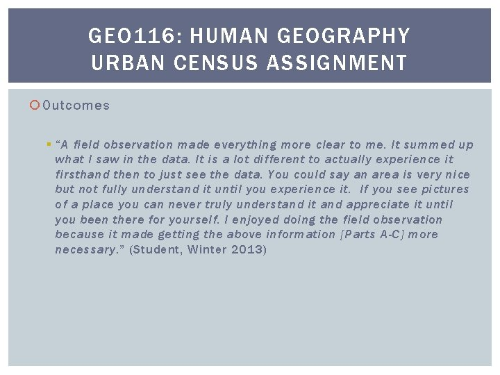 """GEO 116: HUMAN GEOGRAPHY URBAN CENSUS ASSIGNMENT Outcomes § """"A field observation made everything"""