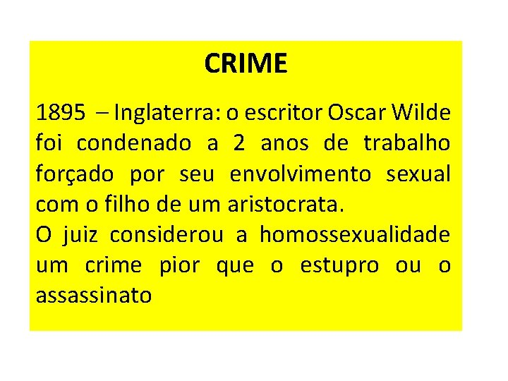 CRIME 1895 – Inglaterra: o escritor Oscar Wilde foi condenado a 2 anos de