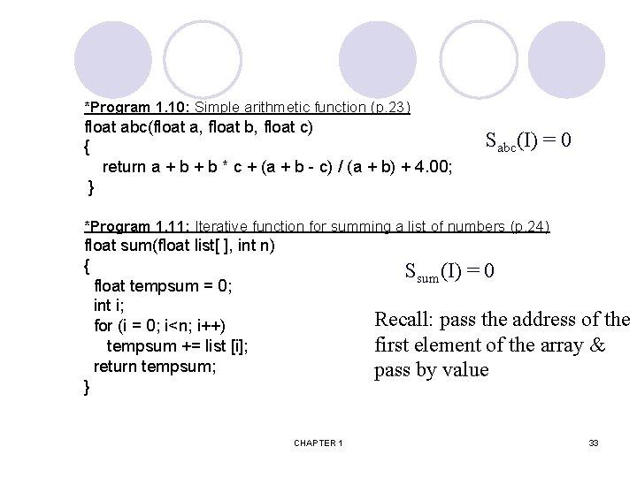 *Program 1. 10: Simple arithmetic function (p. 23) float abc(float a, float b, float