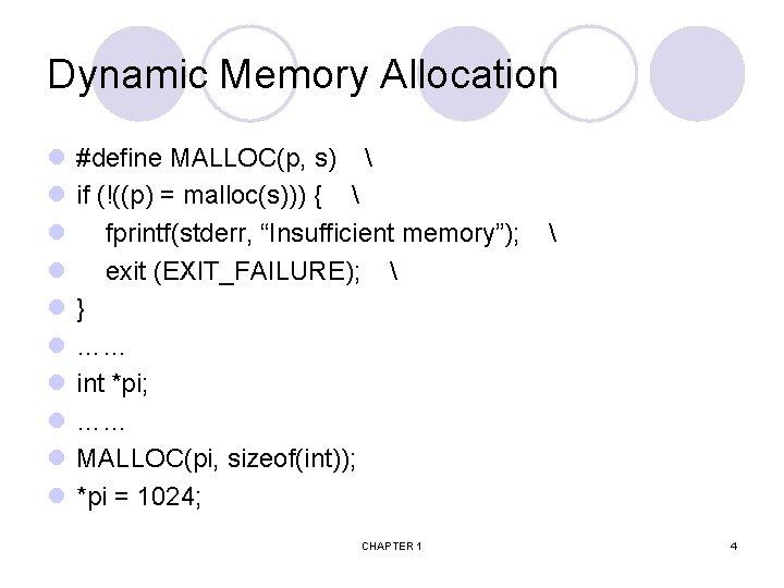 Dynamic Memory Allocation l l l l l #define MALLOC(p, s)  if (!((p)