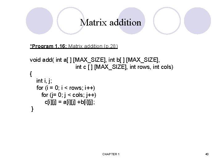 Matrix addition *Program 1. 16: Matrix addition (p. 28) void add( int a[ ]