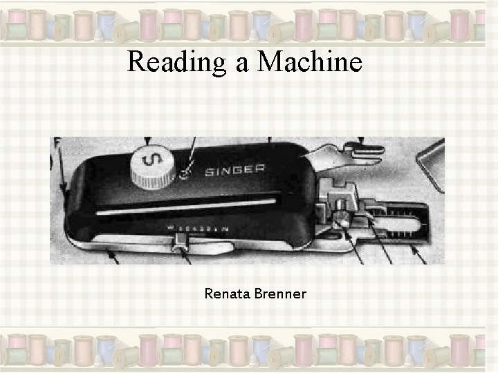 Reading a Machine Renata Brenner
