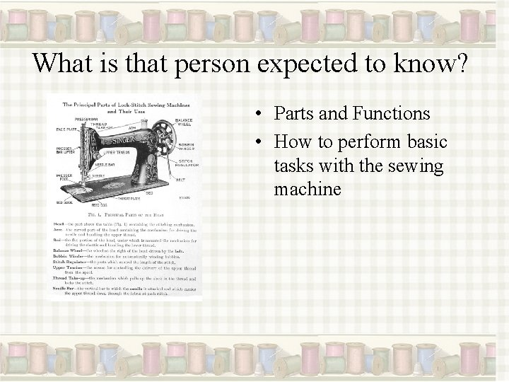 What is that person expected to know? • Parts and Functions • How to