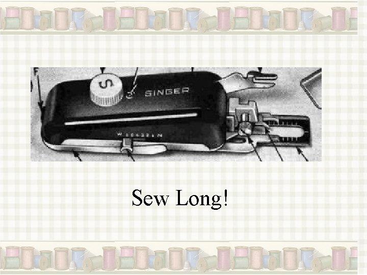 Sew Long!