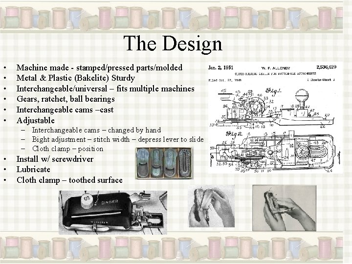 The Design • • • Machine made - stamped/pressed parts/molded Metal & Plastic (Bakelite)
