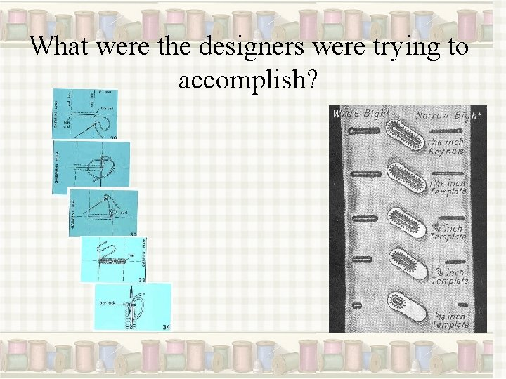 What were the designers were trying to accomplish?