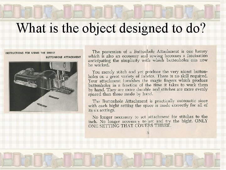 What is the object designed to do?