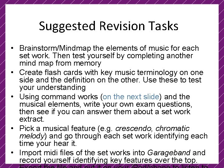 Suggested Revision Tasks • Brainstorm/Mindmap the elements of music for each set work. Then
