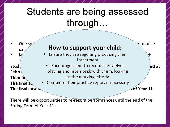Students are being assessed through… Component 1 – Performing (30%) • One solo performance