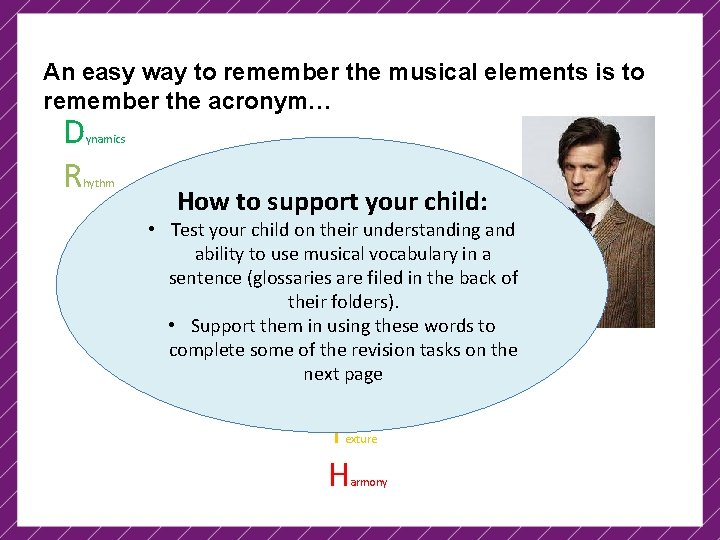 An easy way to remember the musical elements is to remember the acronym… D