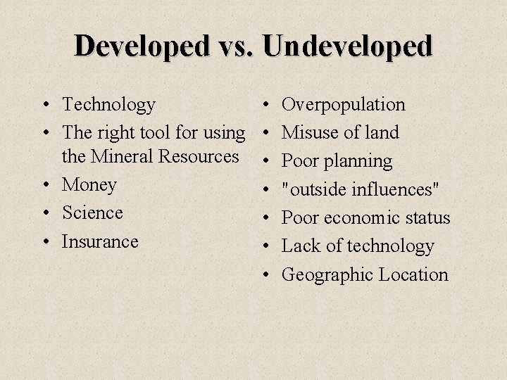Developed vs. Undeveloped • Technology • The right tool for using the Mineral Resources