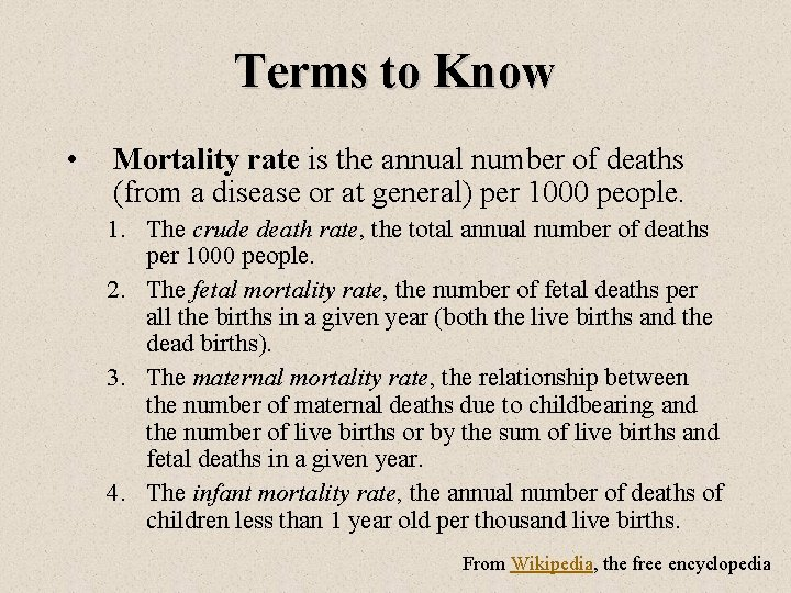 Terms to Know • Mortality rate is the annual number of deaths (from a