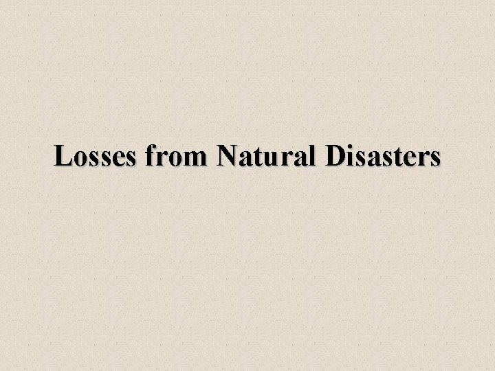 Losses from Natural Disasters