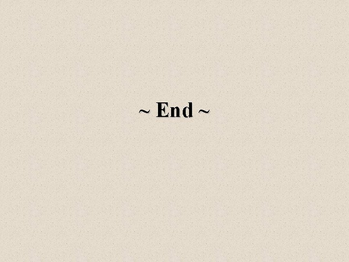 ~ End ~