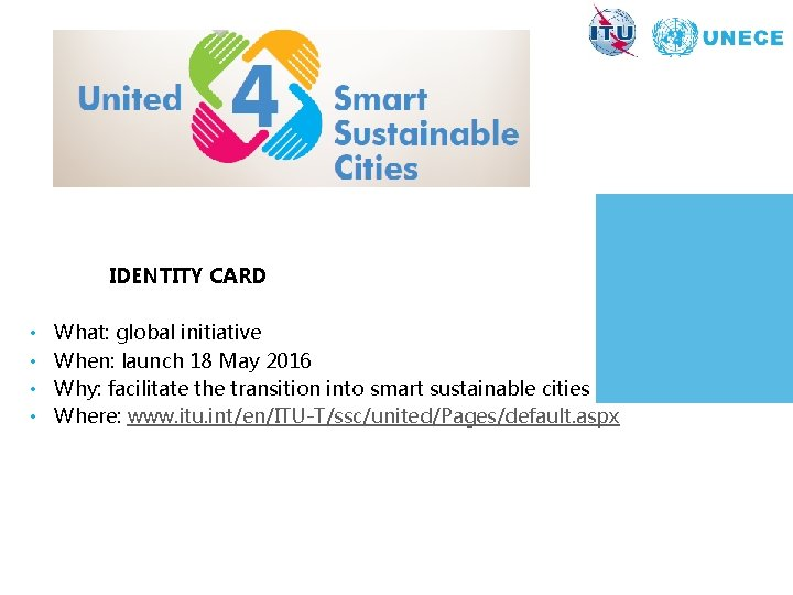 IDENTITY CARD • What: global initiative • When: launch 18 May 2016 • Why: